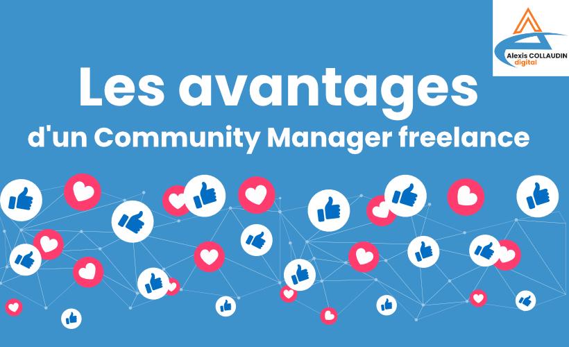 Les avantages d'un Community Manager freelance