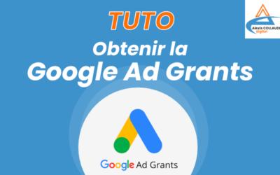TUTO :Obtenirla Google AdGrants(10000$par mois de GoogleAds)– Guide